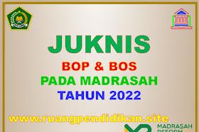 Juknis Pengelolaan BOP Dan BOS Madrasah Tahun Anggaran 2022