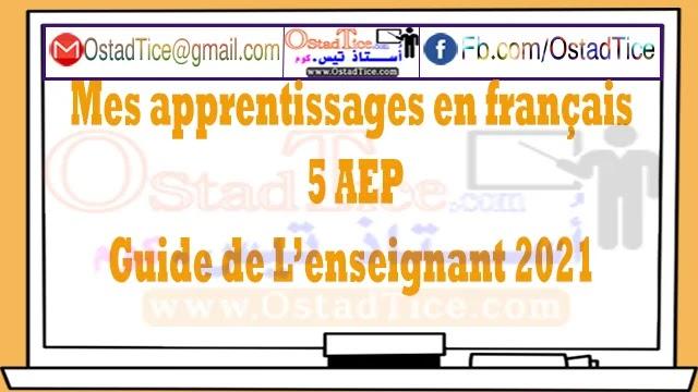 Mes apprentissages en français 5 AEP - Guide de L'enseignant 2021