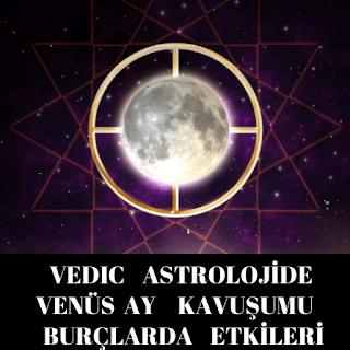 Vedıc Astrolojide Venüs ve Ay  (kavuşum)