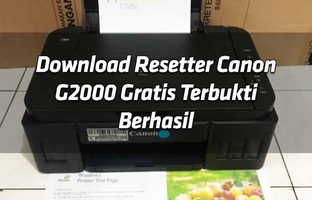 download-resetter-canon-g2000-gratis-terbukti-berhasil
