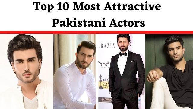 Top 10 Most Attractive Pakistani Actors - Most Handsome Pakistani Actors in The World