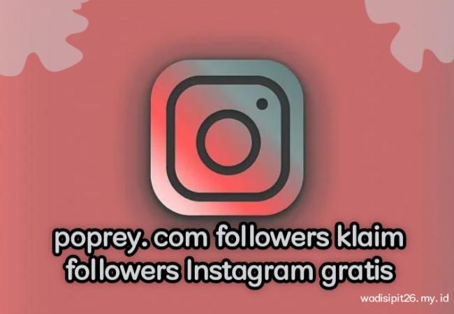 poprey.com followers klaim followers instagram like instagram gratis permanen