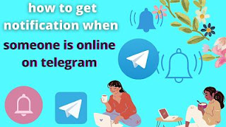 how to get notification when someone is online on telegram