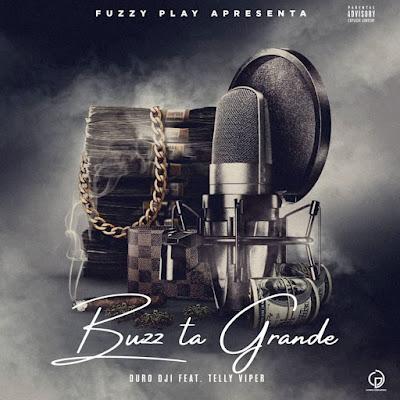 Duro Dji - Buzz ta Grande (feat. Telly Viper)
