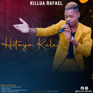 Baixar Nova Musica de Killua Rafael - Hitaya Kule [Exclusivo 2021] (Download MP3)