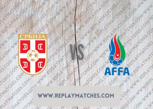 Serbia vs Azerbaijan Highlights 12 October 2021