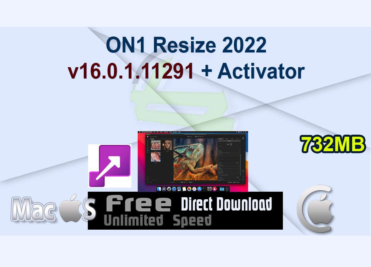 ON1 Resize 2022 v16.0.1.11291 + Activator _CenterMac