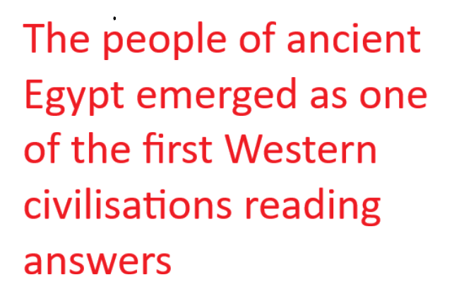The people of ancient Egypt emerged Reading Answers