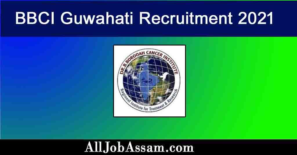BBCI Guwahati Recruitment 2021