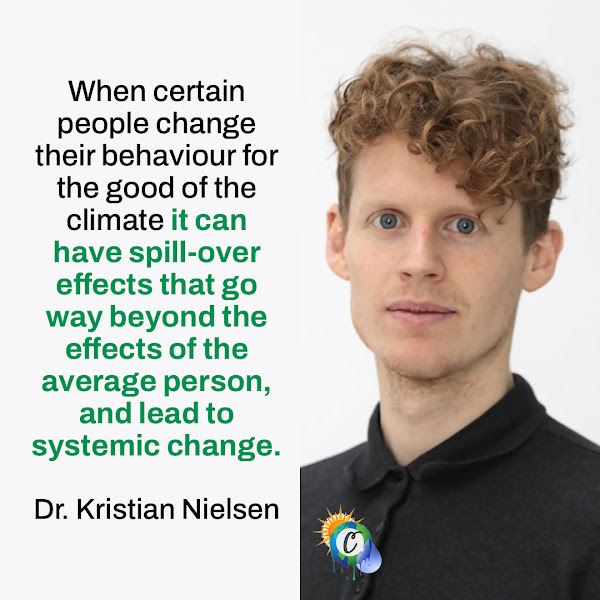 When certain people change their behaviour for the good of the climate it can have spill-over effects that go way beyond the effects of the average person, and lead to systemic change. — Dr. Kristian Nielsen, a postdoctoral researcher in the University of Cambridge's Department of Psychology