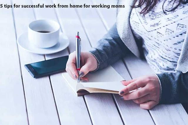 5 نصائح لنجاح العمل من المنزل للأمهات العاملات