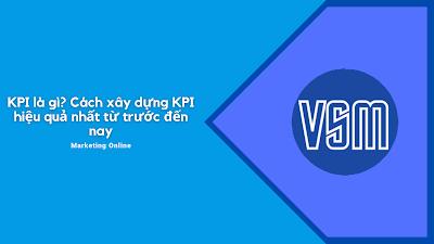 KPI là gì? Cách xây dựng KPI hiệu quả nhất từ trước đến nay