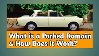 What is a Parked Domain & How Does It Work?