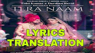 Tera Naam Lyrics in English | With Translation | – Tulsi Kumar | Darshan Raval