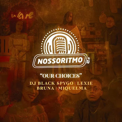 Dj Black Spygo – Nosso Ritmo 2 Our Choices (feat. Shalom Beats, Bruna, Lexie & Miquelma)