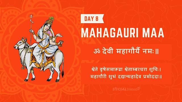 9 Nine forms of Maa Durga - Day 8 Goddess Mahagauri Maa, Mantra, Stuti, Prathna Navratri Colours