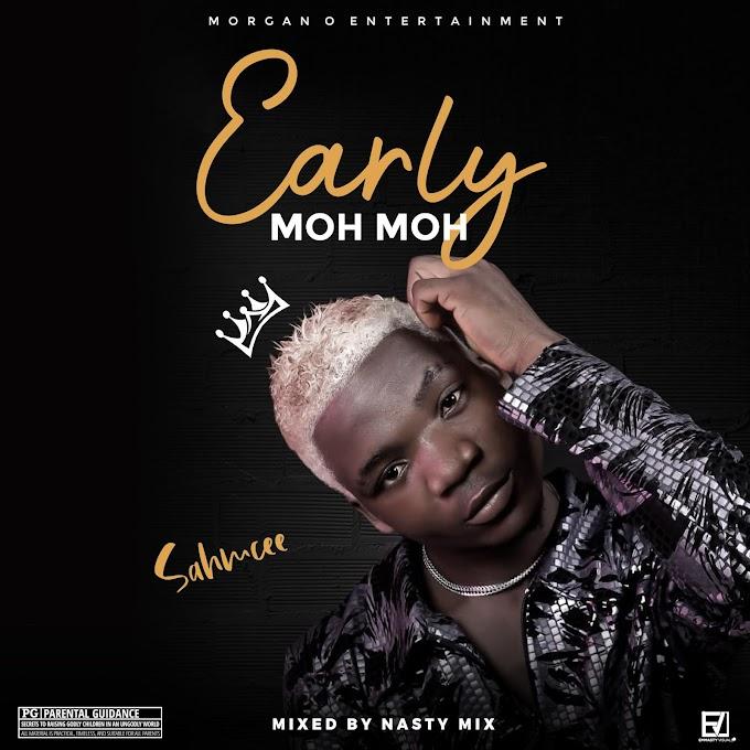 Early Moh Moh - Sahmcee