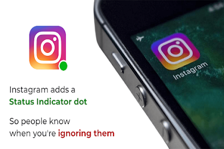Instagram Adds a Status Indicator Dot from Where People Get to Know When You Ignore Them