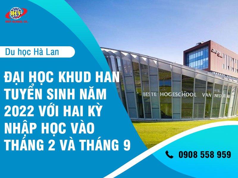 Du học Hà Lan: Lợi thế khi đăng ký vào trường đại học KHUD HAN khóa tháng 2/2022