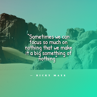 Funny Quotes About Work Stress -1234bizz: (Sometimes we can focus so much on nothing that we make it a big something of nothing - Ricky Maye)