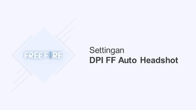 dpi ff auto headshot