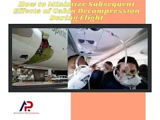 How to Minimize Subsequent Effects of Cabin Decompression During Flight
