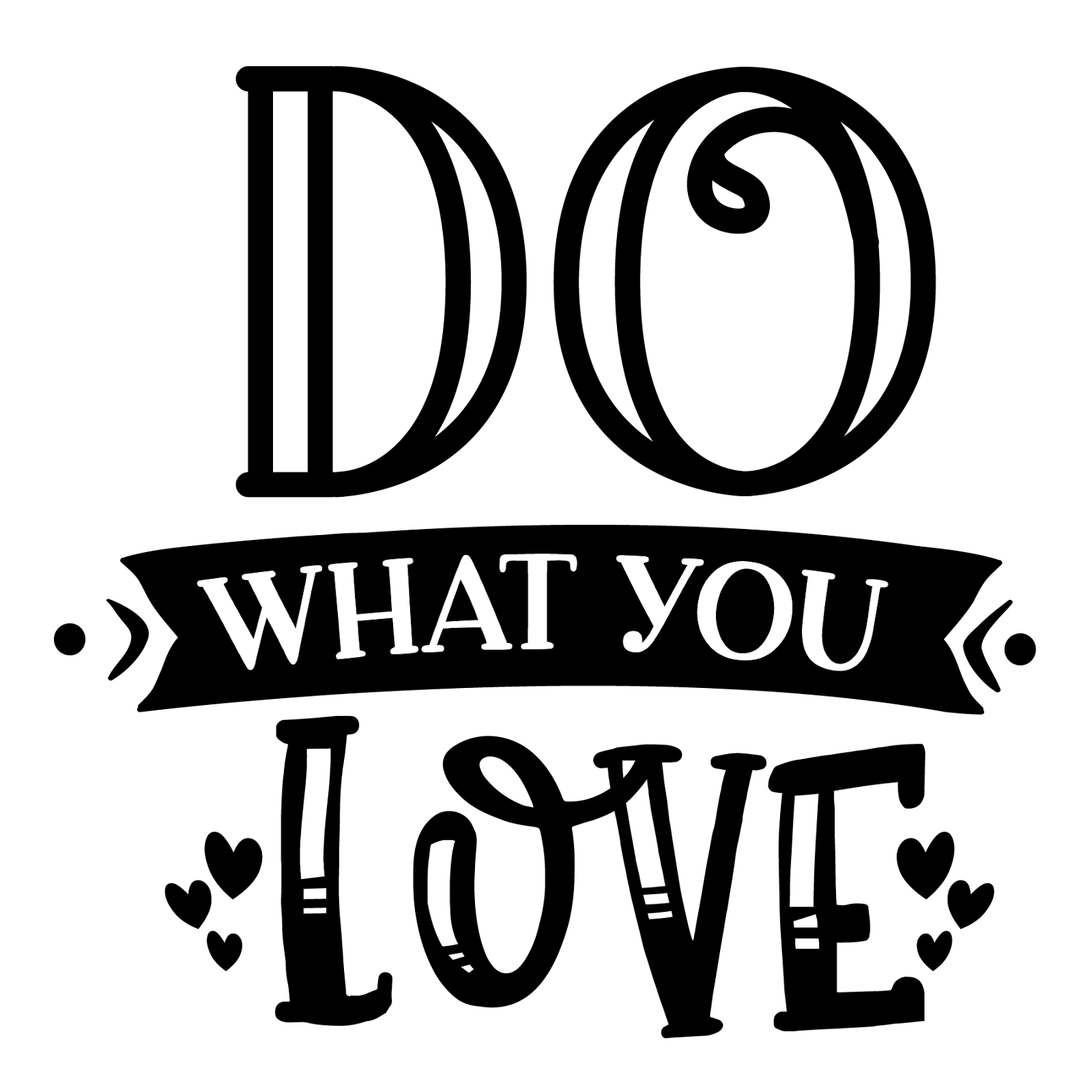 Do What You Love Quote SVG File