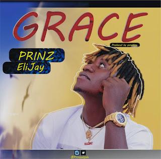 [Music] Prinz Elijay - Grace (prod. Yungking) #Arewapublisize