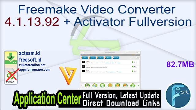 Freemake Video Converter 4.1.13.92 + Activator Fullversion