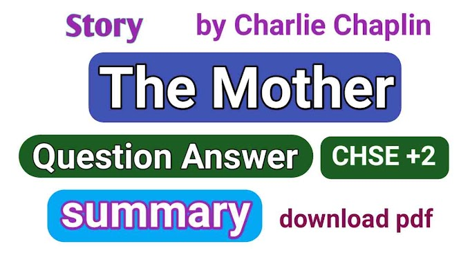 The Mother Question Answer and Summary pdf chse plus two english