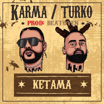 Karma - Ketama (feat. Turko e Beatoven) [Download]