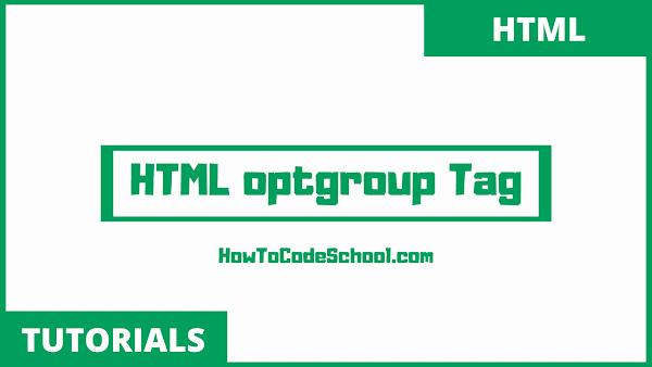 HTML optgroup Tag