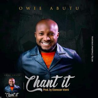 Chant It – Owie Abutu