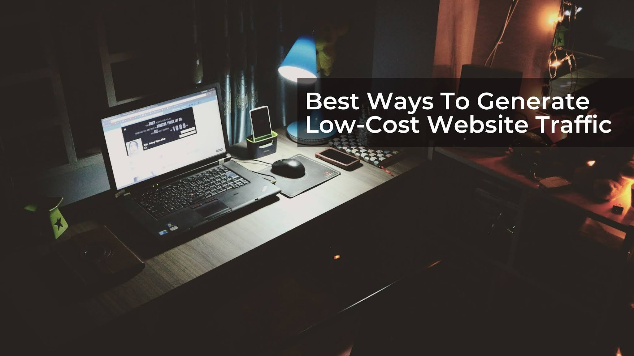 Best Ways To Generate Low-Cost Website Traffic - Prosper Affiliate Program