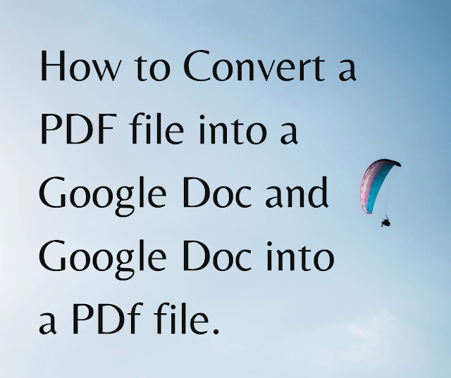 How to Convert a PDF file into a Google Doc and Google Doc into a PDF File