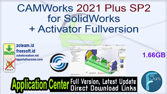 CAMWorks 2021 Plus SP2 for SolidWorks + Activator Fullversion
