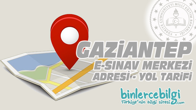 Gaziantep e-sınav merkezi adresi, Gaziantep ehliyet sınav merkezi nerede? Gaziantep e sınav merkezine nasıl gidilir?