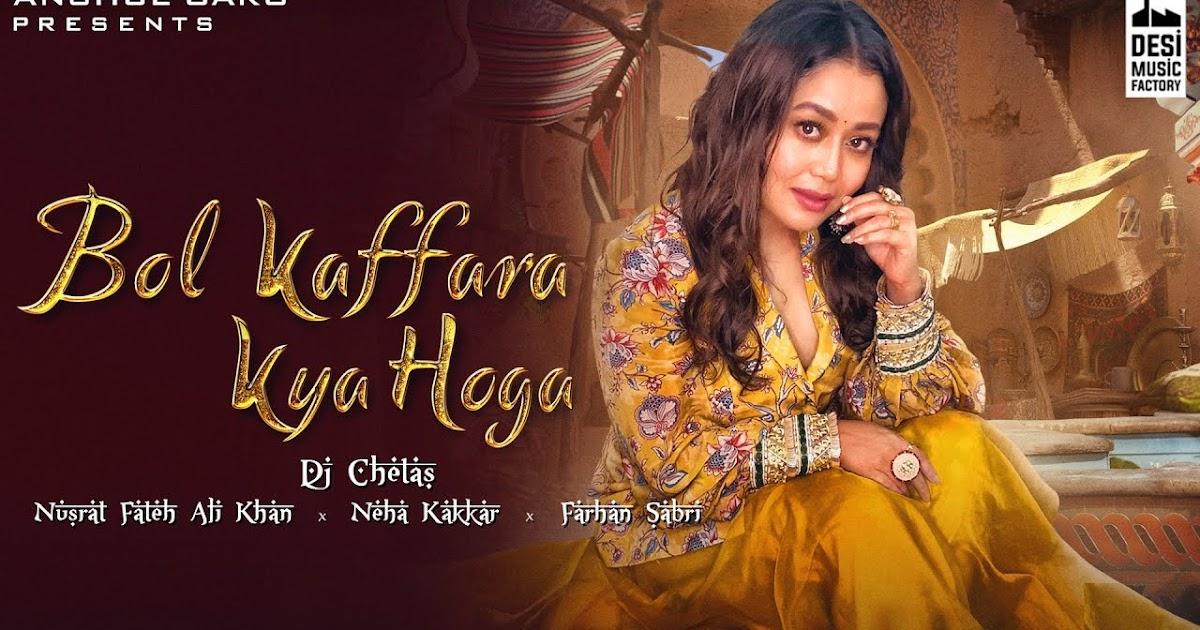 Bol Kaffara Kya Hoga Full Song Lyrics || Neha Kakkar