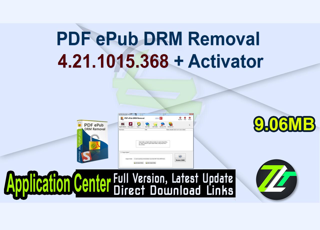 PDF ePub DRM Removal 4.21.1015.368 + Activator