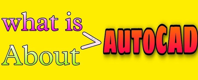 What is AutoCAD||About autoCAD