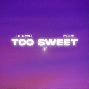 "Lil Kesh ft. Chike – ""Too Sweet"""