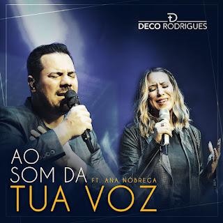 Baixar Música Gospel Ao Som Da Tua Voz - Deco Rodrigues e Ana Nóbrega Mp3