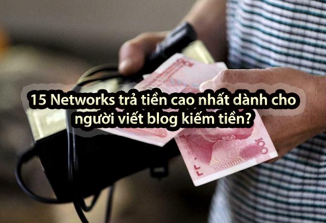 15 Networks trả tiền cao nhất dành cho người viết blog kiếm tiền?