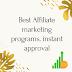Best Affiliate marketing programs instant approval