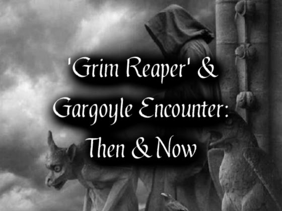 'Grim Reaper' & Gargoyle Encounter: Then & Now
