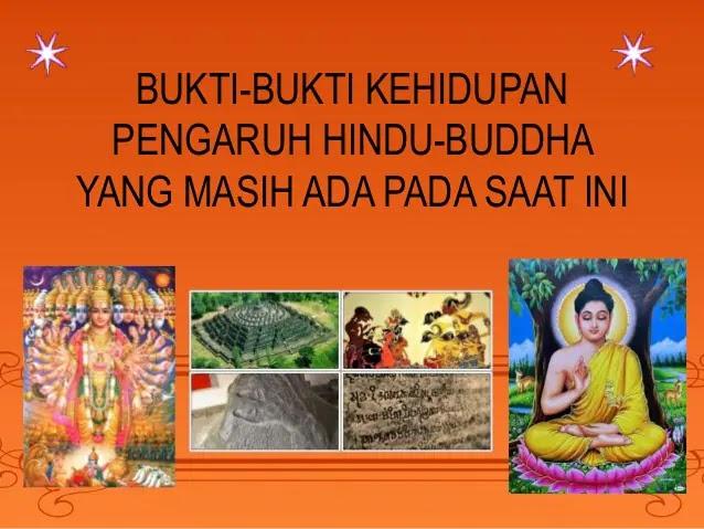 Bukti-Bukti Kehidupan Dan Hasil-hasil Kebudayaan Pengaruh Hindu-Budhha Yang Masih Ada Pada Saat Ini