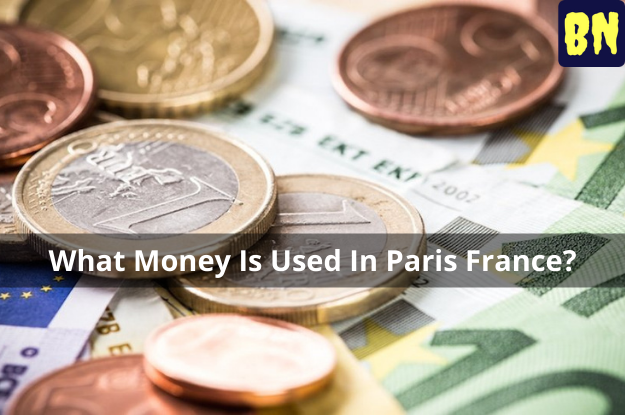 What Money Is Used In Paris France?