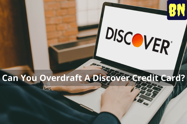 Can You Overdraft A Discover Credit Card?