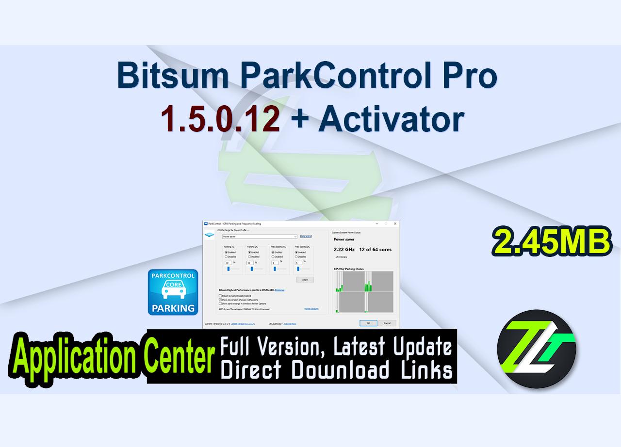 Bitsum ParkControl Pro 1.5.0.12 + Activator