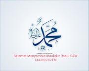 Selamat Menyambut Maulidur Rasul SAW 1443H/2021M